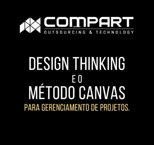 DESIGN THINKING E CANVAS: FÓRMULAS DE SUCESSO PARA GERENCIAMENTO DE PROJETOS.