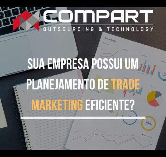Sua empresa possui um planejamento de Trade Marketing Eficiente? Confira.