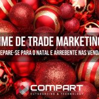 Time de Trade Marketing:  prepare-se para o Natal e arrebente nas vendas!